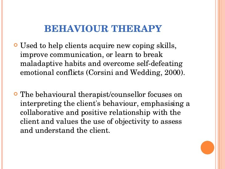 behavioral therapy Precursors of certain fundamental aspects of behaviour therapy have been identified in various ancient philosophical traditions, particularly stoicism for example, wolpe and lazarus wrote, while the modern behavior therapist deliberately applies principles of learning to this therapeutic operations, empirical behavior therapy is probably as.