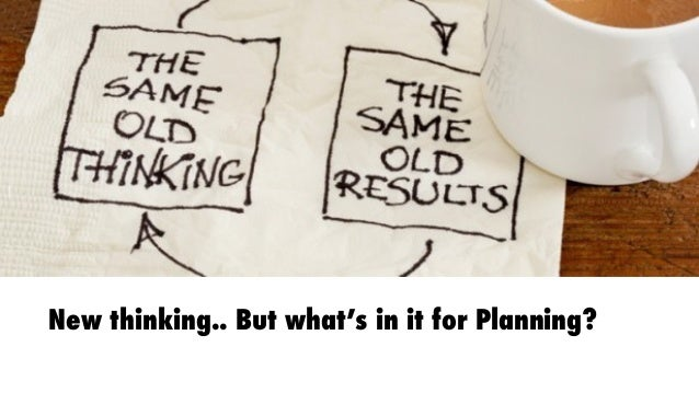 New thinking.. But what's in it for Planning?