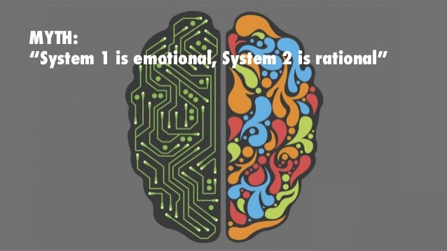 """MYTH: """"System 1 is emotional, System 2 is rational"""""""