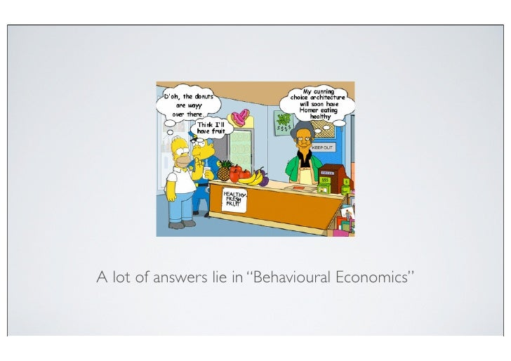behavioural economics introduction An introduction to behavioural economics, government and digital media the full monty.