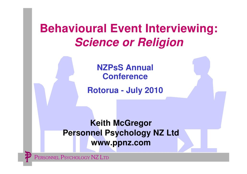 Behavioural Event Interviewing:       Science or Religion                        NZPsS Annual                        Confe...