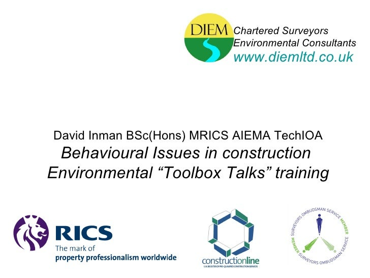 Chartered Surveyors Environmental Consultants www.diemltd.co.uk David Inman BSc(Hons) MRICS AIEMA TechIOA Behavioural Issu...