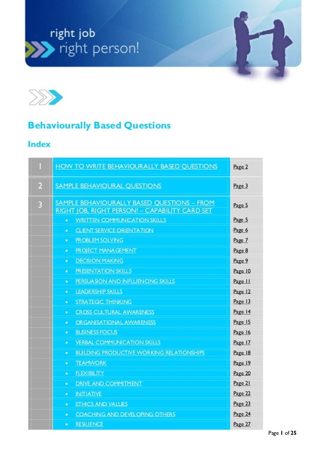 Page 1 of 25 Behaviourally Based Questions Index 1 HOW TO WRITE BEHAVIOURALLY BASED QUESTIONS Page 2 2 SAMPLE BEHAVIOURAL ...