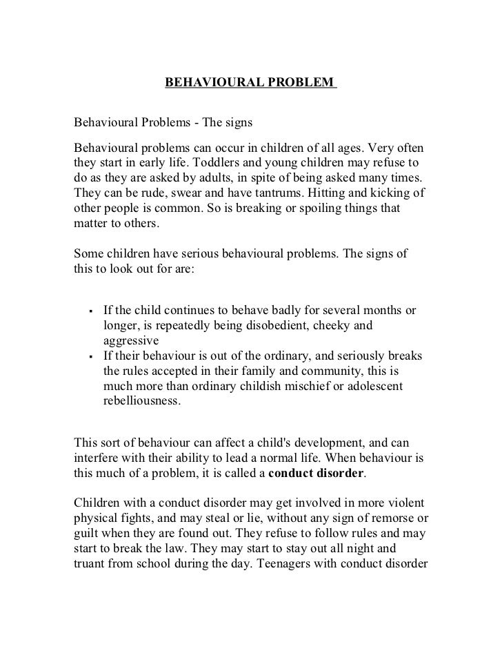 BEHAVIOURAL PROBLEMBehavioural Problems - The signsBehavioural problems can occur in children of all ages. Very oftenthey ...
