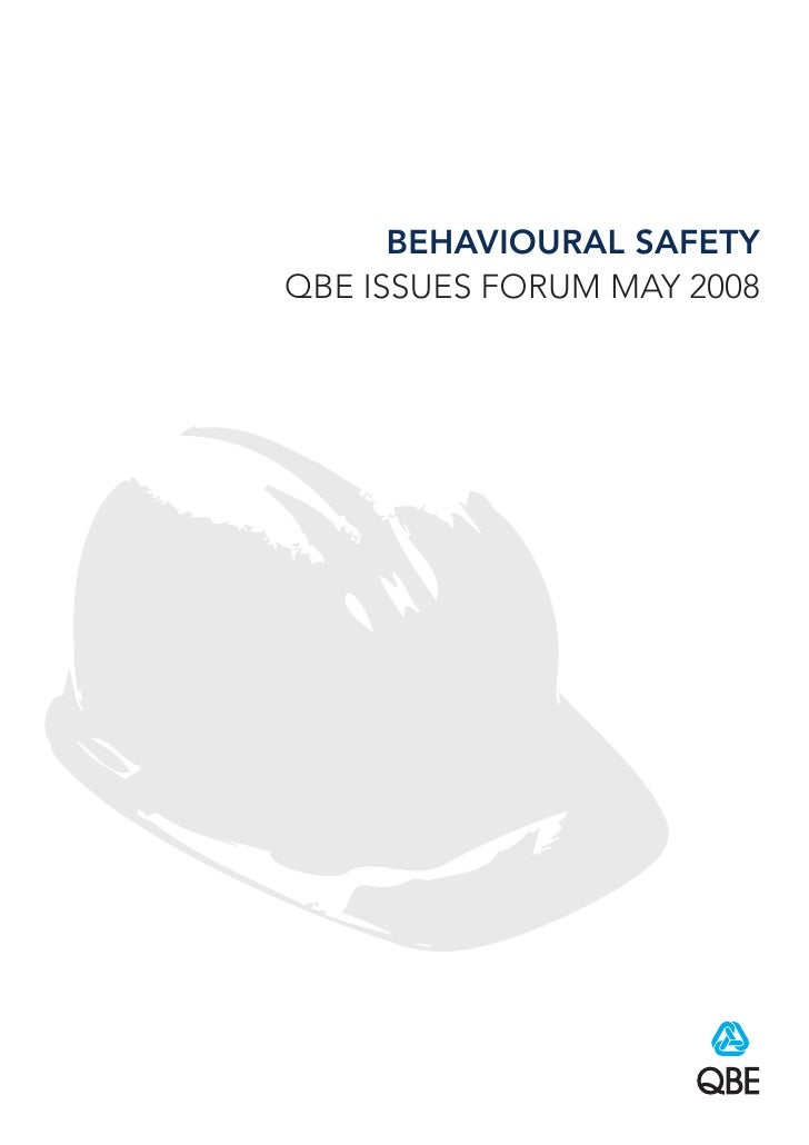 BEHAVIOURAL SAFETY QBE ISSUES FORUM MAY 2008