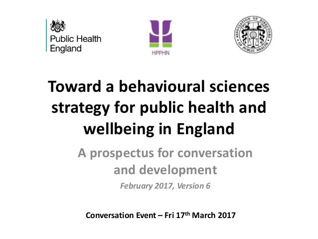 Toward a behavioural sciences strategy for public health and wellbeing in England A prospectus for conversation and develo...