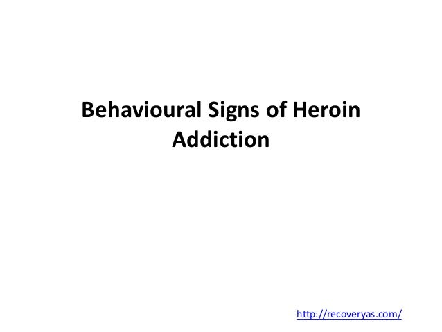 Behavioural Signs Of Heroin Addiction. Homemade Signs. Taxi Signs Of Stroke. Patriotic Signs. Instagram Hashtag Signs. Replacement Signs. Issues Signs. Ridges Signs. Pregnant Signs