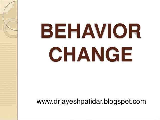 BEHAVIORCHANGEwww.drjayeshpatidar.blogspot.com
