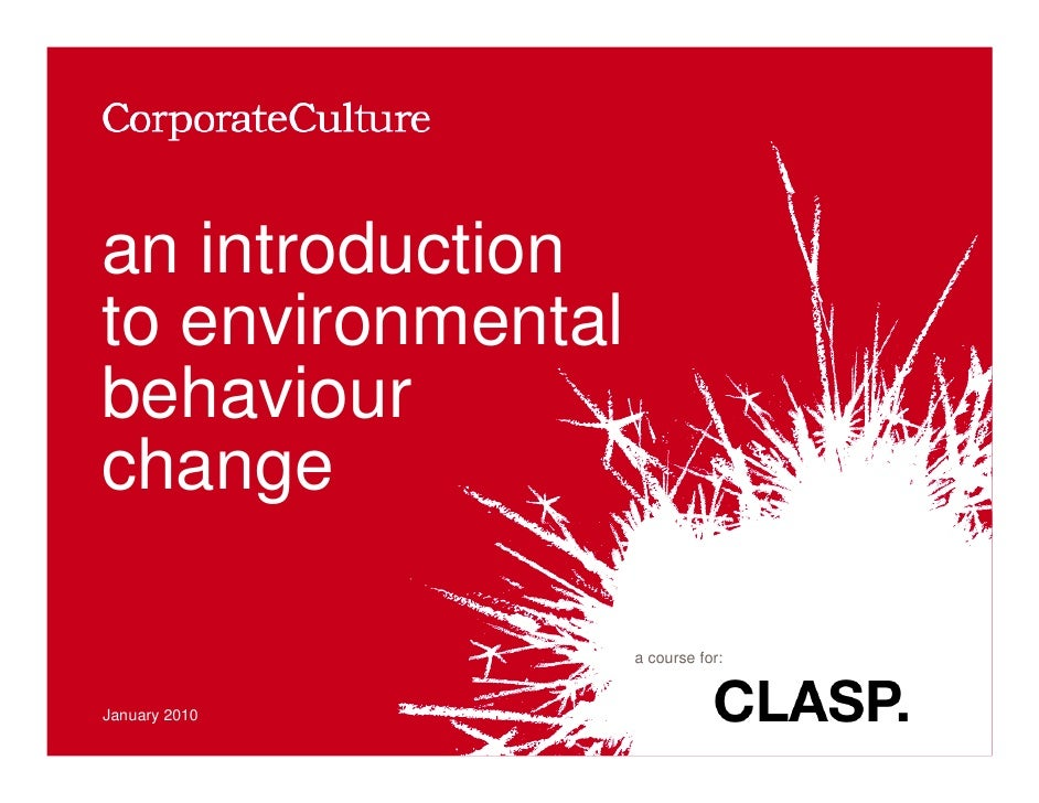 an introduction to environmental behaviour change                     a course for:   January 2010