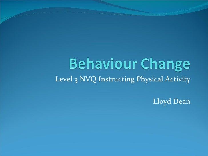 Level 3 NVQ Instructing Physical Activity Lloyd Dean