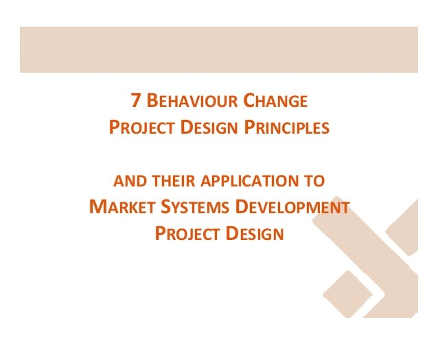 7  BEHAVIOUR  CHANGE     PROJECT  DESIGN  PRINCIPLES        AND  THEIR  APPLICATION  TO    ...