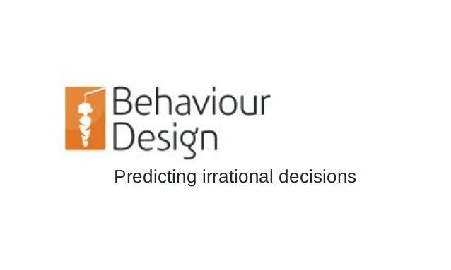 Predicting irrational decisions