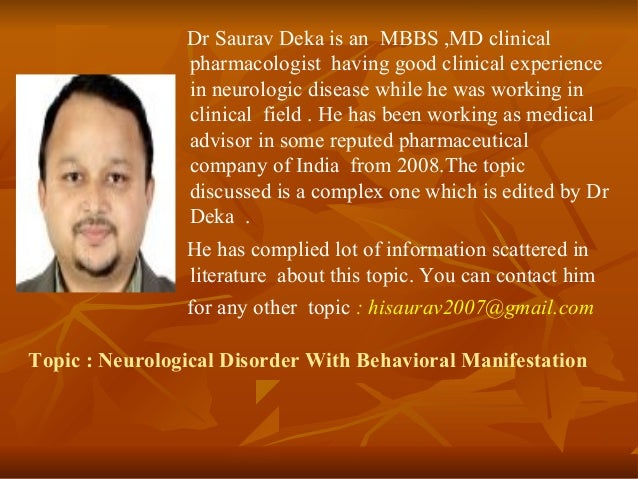 Dr Saurav Deka is an MBBS ,MD clinical                pharmacologist having good clinical experience                in neu...
