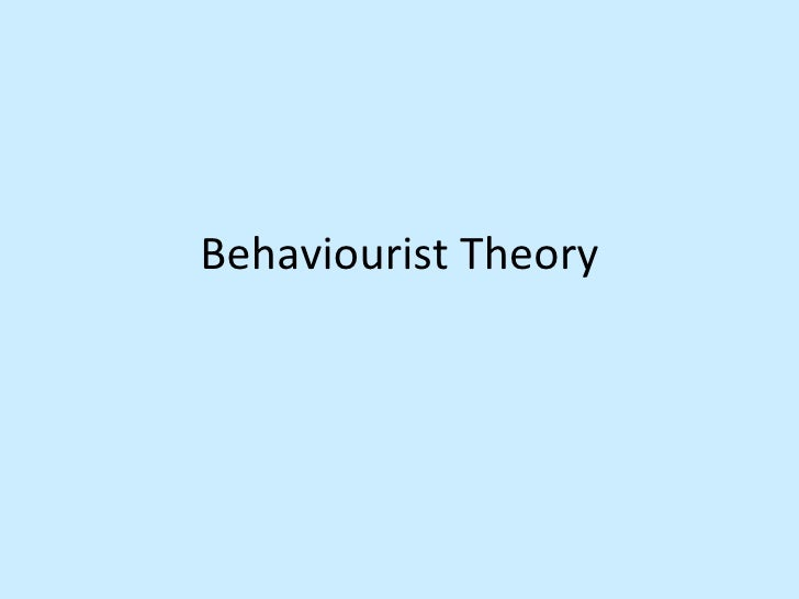 behavourist theory of sla Behavioural learning theory behavioral learning theories assume that learning takes place as the result of responses to external events as discussed earlier on, learning theories, at both the individual and group level, can be broadly divided into behaviorism and cognitive theories.
