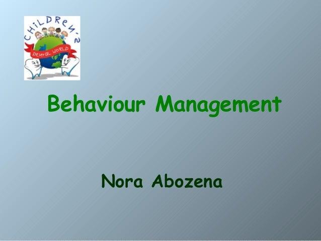 Behaviour Management Nora Abozena