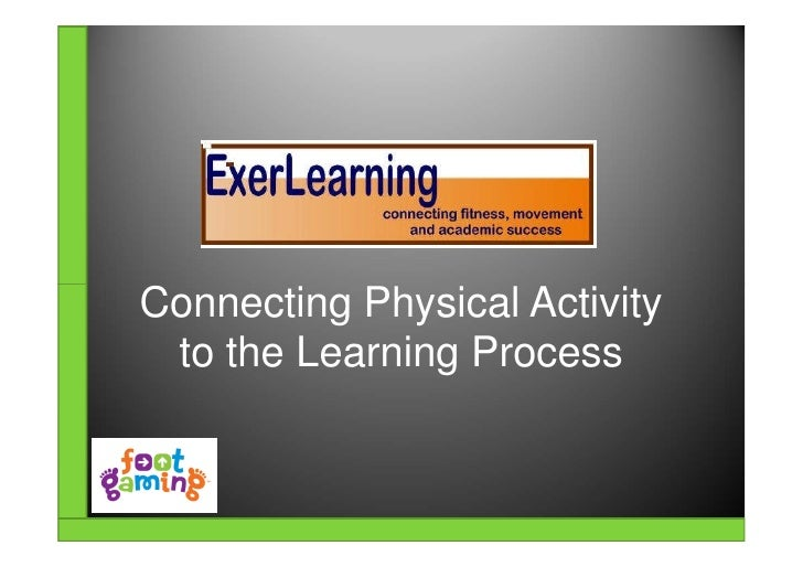 Connecting Physical Activity  to the Learning Process