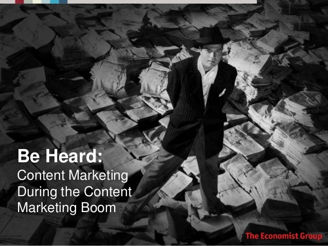 Be Heard: Content Marketing During the Content Marketing Boom