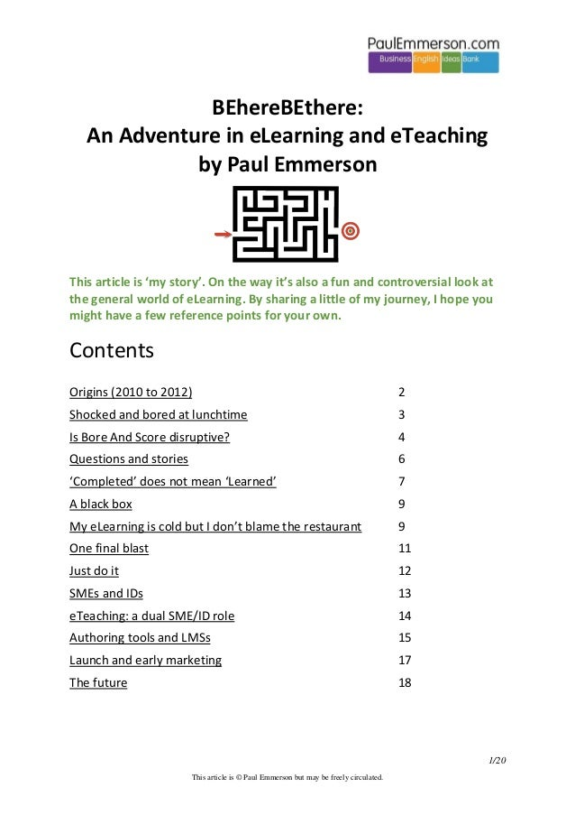 1/20  This article is © Paul Emmerson but may be freely circulated.  BEhereBEthere:  An Adventure in eLearning and eTeachi...