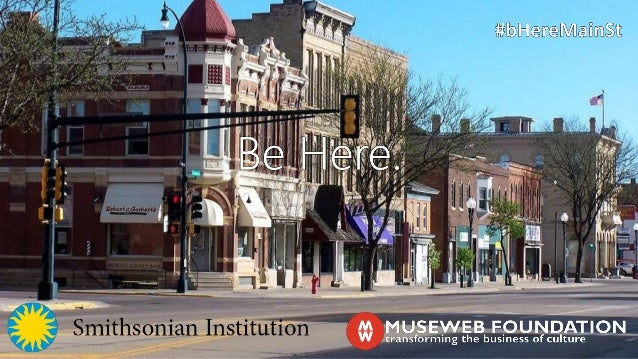 Be Here: Main Street Authentic stories about local cultural and natural resources Told by the people who know them best Sh...