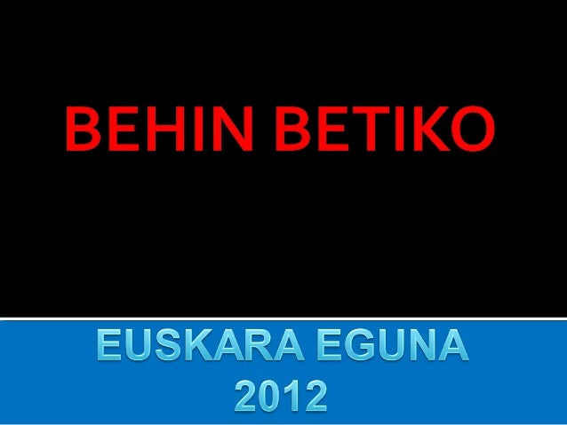 BEHIN BETIKOBEHIN BETIKOXIMPLE BEZAIN TINKO,EZ DUGU ETSIKO!!