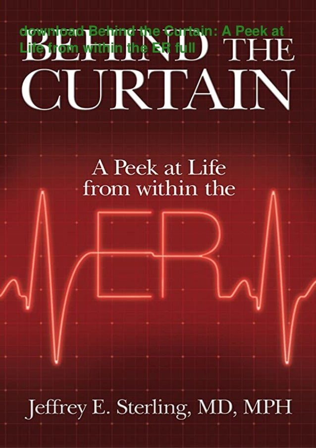 download Behind the Curtain: A Peek at Life from within the ER full