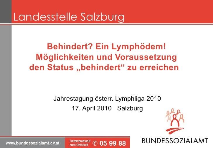 """Behindert? Ein Lymphödem! Möglichkeiten und Voraussetzung den Status """"behindert"""" zu erreichen  Jahrestagung österr. Lymphl..."""