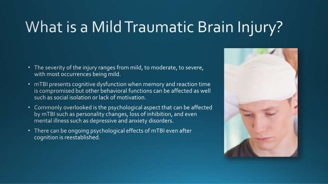 Assessment methods may attempt to determine if symptoms match a previous brain injury...