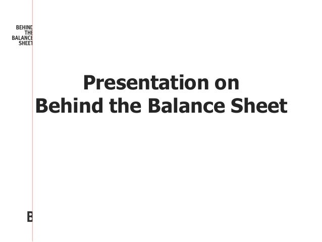 Presentation onBehind the Balance Sheet