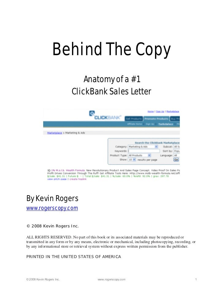 Behind The Copy                               Anatomy of a #1                           ClickBank Sales LetterBy Kevin Rog...