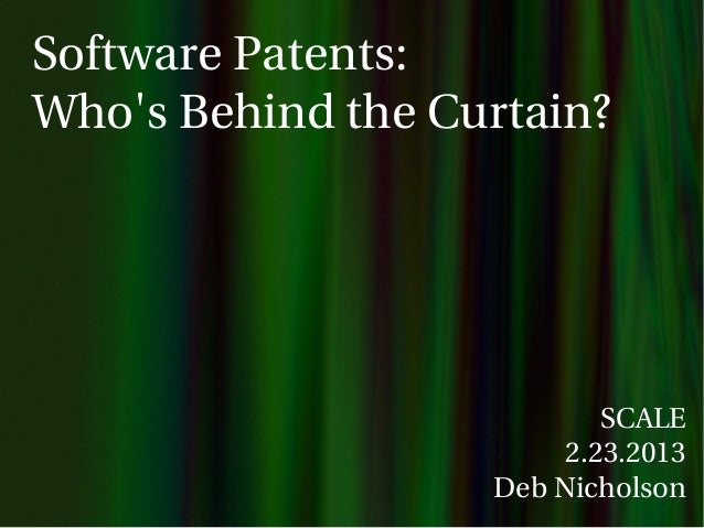 Software Patents:Whos Behind the Curtain?                           SCALE                        2.23.2013                ...