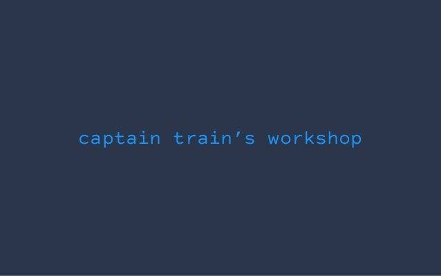 captain train's workshop
