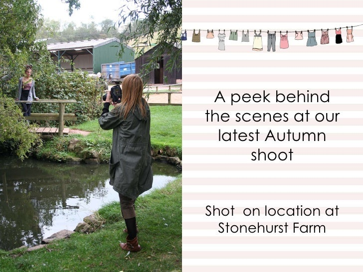 A peek behind the scenes at our latest Autumn shoot Shot  on location at Stonehurst Farm