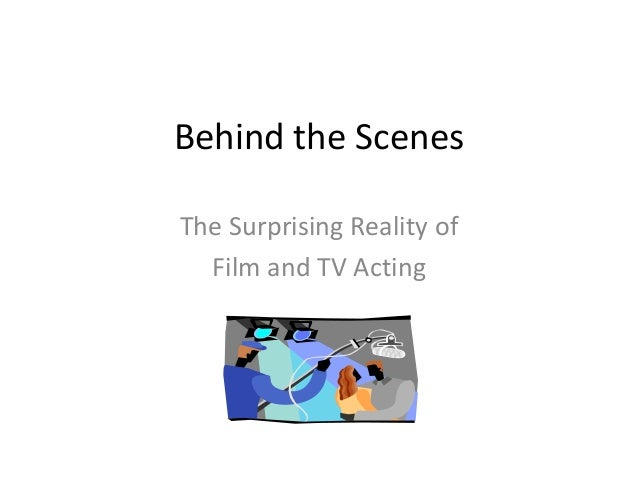 Behind the ScenesThe Surprising Reality of  Film and TV Acting