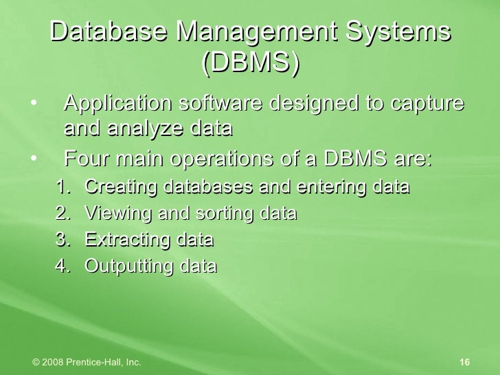 Database Management Systems (DBMS) <ul><li>Application software designed to capture and analyze data </li></ul><ul><li>Fou...