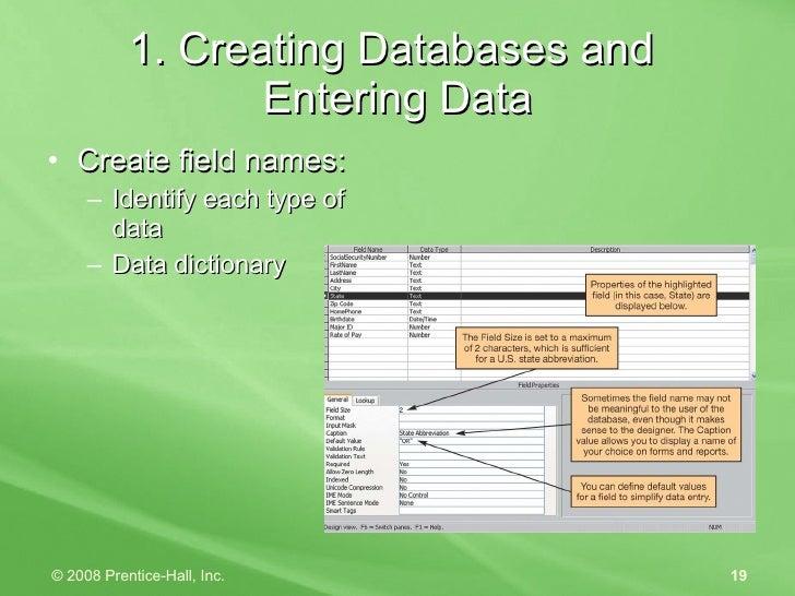 1. Creating Databases and  Entering Data <ul><li>Create field names: </li></ul><ul><ul><li>Identify each type of data </li...