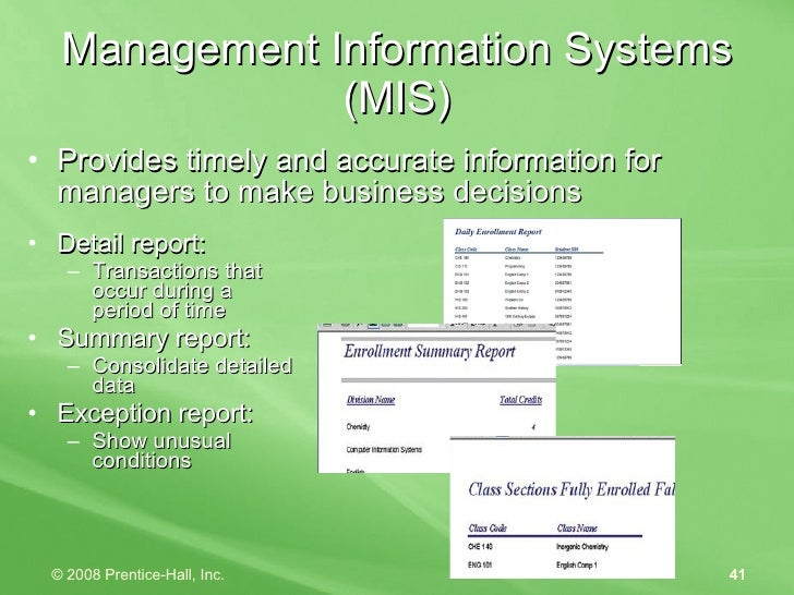 Management Information Systems (MIS) <ul><li>Provides timely and accurate information for managers to make business decisi...