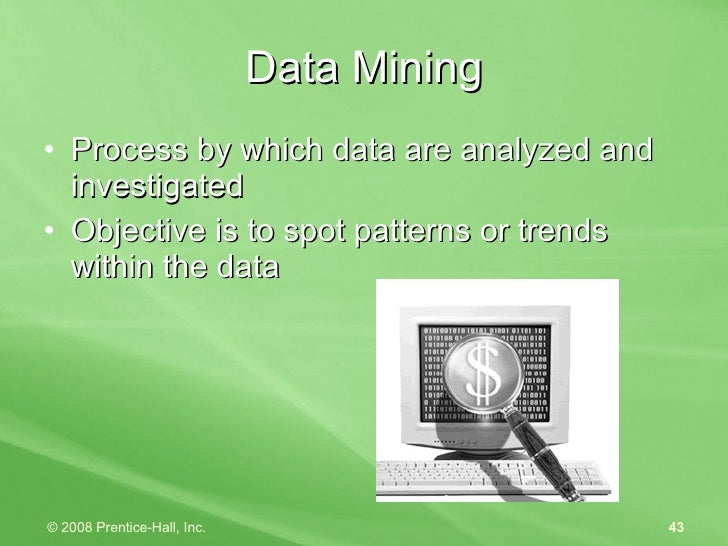 Data Mining <ul><li>Process by which data are analyzed and investigated </li></ul><ul><li>Objective is to spot patterns or...
