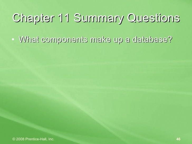 Chapter 11 Summary Questions <ul><li>What components make up a database? </li></ul>