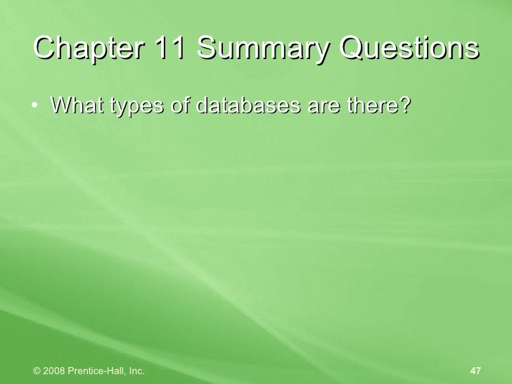 Chapter 11 Summary Questions <ul><li>What types of databases are there? </li></ul>