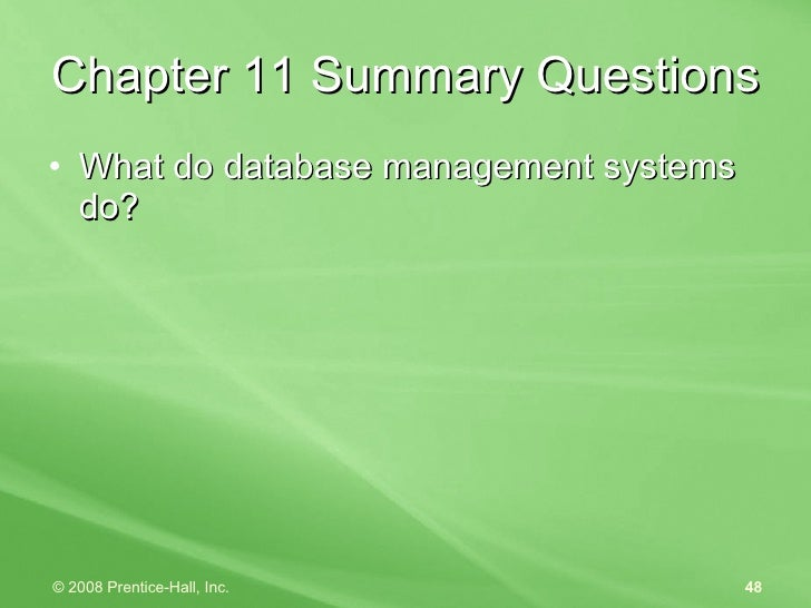 Chapter 11 Summary Questions <ul><li>What do database management systems do? </li></ul>