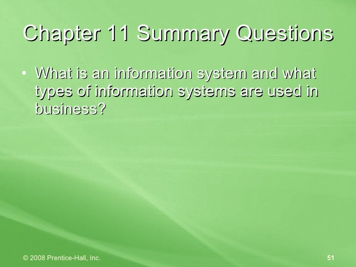Chapter 11 Summary Questions <ul><li>What is an information system and what types of information systems are used in busin...