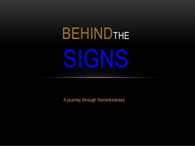 BEHINDTHESIGNSA journey through Homelessness