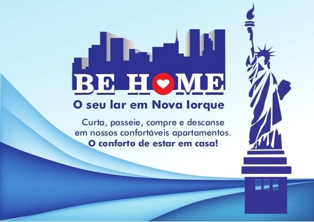 BE HBE H MEME O seu lar em Nova Iorque Curta, passeie, compre e descanse em nossos confortáveis apartamentos. O conforto d...