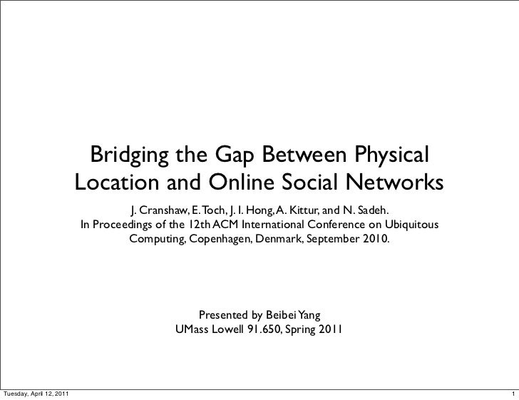 Bridging the Gap Between Physical                          Location and Online Social Networks                            ...