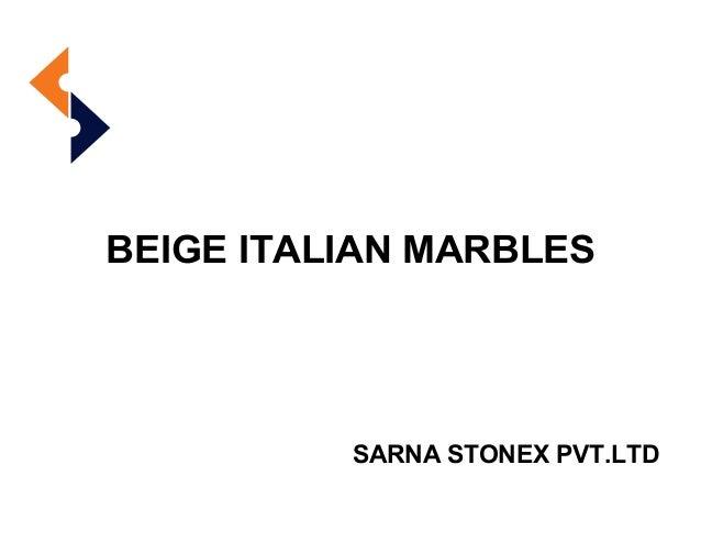 BEIGE ITALIAN MARBLES SARNA STONEX PVT.LTD