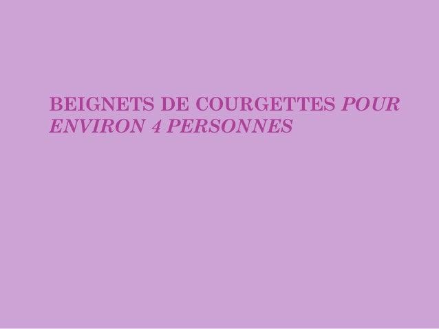 BEIGNETS DE COURGETTES POURENVIRON 4 PERSONNES