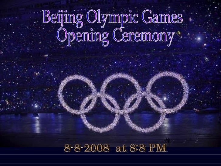 Beijing Olympic Games Opening Ceremony 8-8-2008  at 8:8 PM
