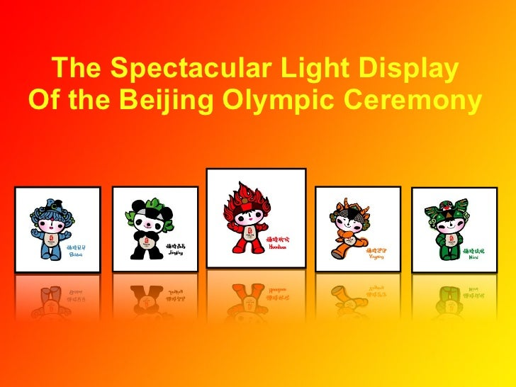 The Spectacular Light Display Of the Beijing Olympic Ceremony