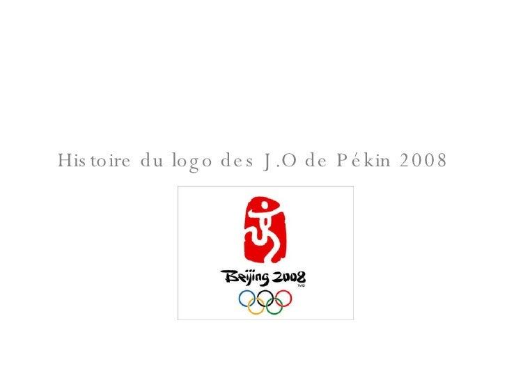 Histoire du logo des J.O de Pékin 2008
