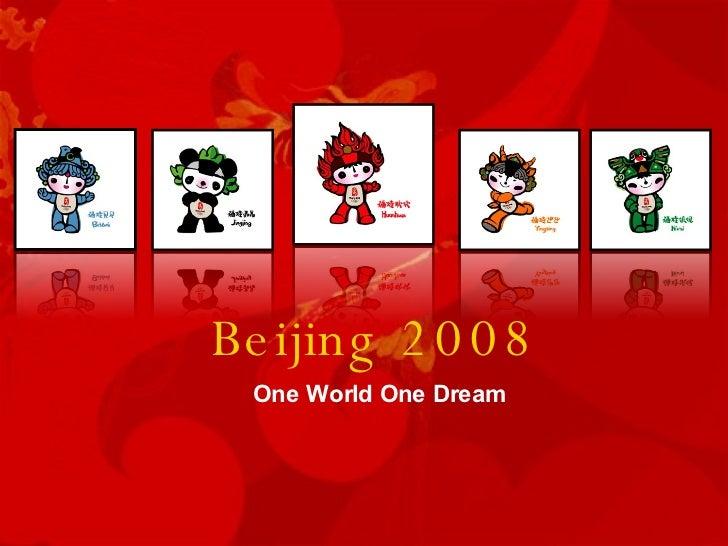 Beijing 2008 One World One Dream
